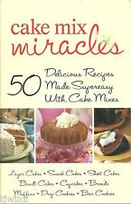 CAKE MIX MIRACLES 50 DELICIOUS RECIPS MADE SUPEREASY WITH CAKE MIXES COOKBOOK