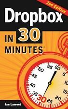 Dropbox in 30 Minutes, Second Edition) : The Beginner's Guide to Dropbox's...