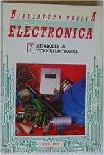 MÉTODOS DE LA TÉCNICA ELECTRÓNICA -BIBLIOTECA BÁSICA ELECTRÓNICA Nº 7 VER INDICE