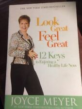 LOOK GREAT FEEL GREAT 12 Keys to LIFE a Christian Hardcover Book by Joyce Meyer