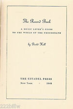 THE RECORD BOOK: A Music Lover's Guide to World of Phonograph, David Hall 1946