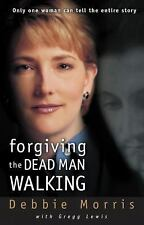 Forgiving the Dead Man Walking: Only One Woman Can Tell the Entire Story, Morris