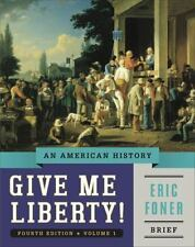 Give Me Liberty!: An American History (Brief Fourth Edition)  (Vol. 1)