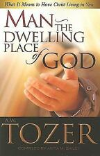 Man the Dwelling Place of God : What It Means to Have Christ Living in You by...