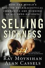 Selling Sickness How the World's Biggest Pharmaceutical Companies Are BRAND NEW