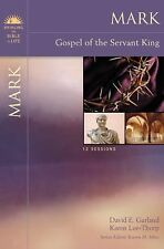 Mark: Gospel of the Servant King Bringing the Bible to Life)