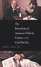 The Boundaries of American Political Culture in the Civil War Era (The Steven a