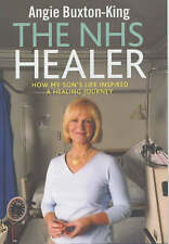 The NHS Healer: How My Son's Life Inspired a Healing Journey, Buxton-King, Angie