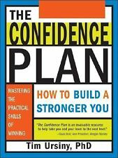 The Confidence Plan: How to Build a Stronger You by Tim Ursiny