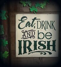Eat Drink and Be Irish St. Patrick's Day Painted Wood Rustic Sign Decoration