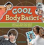 Cool Body Basics: Healthy & Fun Ways to Care for Your Body (Checkerboard How-To