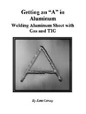 Getting an A in Aluminum: Welding Aluminum Sheet with Gas and TIG