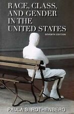 Race, Class, and Gender in the United States 7TH EDITION, Rothenberg,Paula S, Go