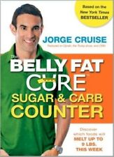 BELLY FAT CURE SUGAR AND CARB COUNTER new book Jorge Cruise carbohydrate diet