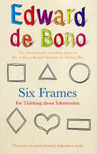 Six Frames: For Thinking About Information by Edward De Bono (Paperback, 2008)