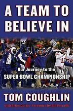 A Team to Believe In: Our Journey to the Super Bowl Championship, Tom Coughlin,