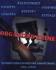 Organized Crime: An Inside Guide to the World's Most Successful Industry
