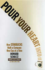 NEW Pour Your Heart into it: How Starbucks Built a Company One Cup at a Time