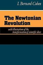 The Newtonian Revolution: With Illustrations of the Transformation of Scientifi