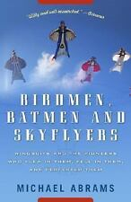 Birdmen, Batmen, and Skyflyers: Wingsuits and the Pioneers Who Flew in-ExLibrary