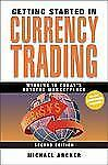Getting Started in Currency Trading: Winning in Today's Hottest Market-ExLibrary