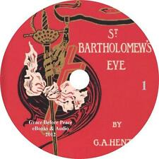 St Bartholomew's Eve, Religious Battle Audiobook by G A Henty on 1 MP3 CD
