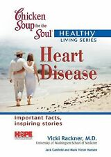Chicken Soup for the Soul Healthy Living Series: Heart Disease Mass Market by...