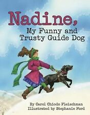 Nadine, My Funny and Trusty Guide Dog by Carol Fleischman (2015, Hardcover)