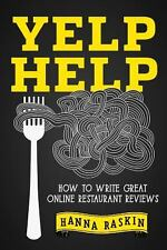 Yelp Help : How to Write Great Online Restaurant Reviews (2014, Paperback)