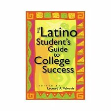 The Latino Student's Guide to College Success, Valverde, Leonard A., Good Books