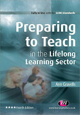 Preparing to Teach in the Lifelong Learning Sector by A Gravells, 4th Ed, 2011