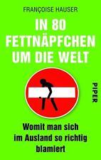 In 80 Fettnäpfchen um die Welt von Francoise Hauser (2014, Taschenbuch)