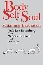 Body, Self,& Soul: Sustaining Integration PB Good Colndit. Free Shipping
