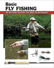 Basic Fly Fishing All the Skills You Need to Get Started Jon Rounds WW78159