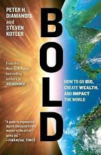 Bold: How to Go Big, Create Wealth and Impact the World, Kotler, Steven, Diamand