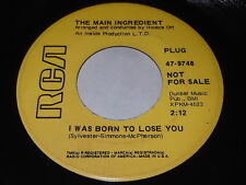 The Main Ingredient: I Was Born To Lose You / Psychedelic Ride 45 - Soul