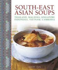 South-East Asian Soups : Thailand, Malaysia, Singapore, Indonesia, Vietnam,...