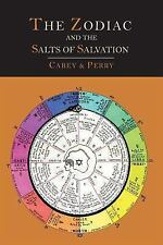 The Zodiac and the Salts of Salvation: Two Parts, Carey, George W., Good Book
