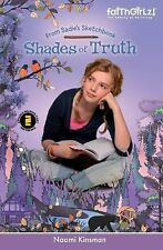 Shades of Truth (Faithgirlz / From Sadie's Sketchbook), Kinsman, Naomi, Good Boo