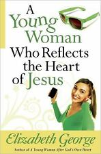 A Young Woman Who Reflects the Heart of Jesus, George, Elizabeth, Good Book