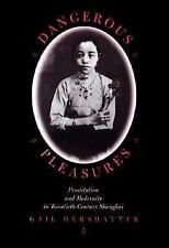 Dangerous Pleasures: Prostitution and Modernity in Twentieth-Century Shanghai, ,