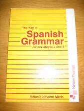 KEY TO SPANISH GRAMMAR FOR KEY STAGES 3 AND 4 NELSON THORNES