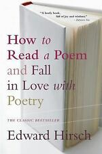 How to Read a Poem : And Fall in Love with Poetry by Edward Hirsch (2000,...