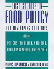 Case Studies in Food Policy for Developing Countries : Policies for Health,...