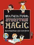 Multicultural Storytime Magic by Kathy Macmillan; Christine Kirker