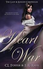 Lady and Knight Chronicles: Heart of War by C. L. Foster and E. R Rada (2014,...