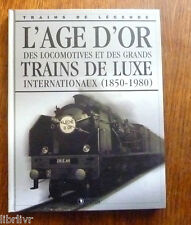 Trains de légende Ed Atlas N°3  L'AGE D'OR DES LOCOMOTIVES ET TRAINS DE LUXE