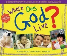 Where Does God Live? by August Gold and Matthew J. Perlman (2001, Paperback)