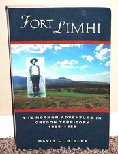 FORT LIMHI MORMON ADVENTURE IN OREGON TERRITORY 1855-1858 by David Bigler LDS PB