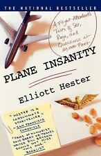 Plane Insanity : A Flight Attendant's Tales of Sex, Rage, and Queasiness at 3...